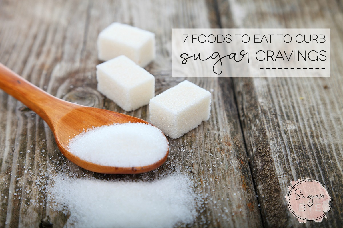 7 Foods to Eat to Curb Sugar Cravings